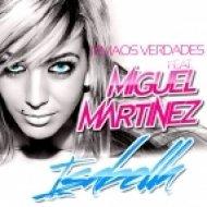Irmaos Verdades, Miguel Martinez - Isabella (Extended Mix)