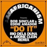 Africanism pres. Bob Sinclar & Eddie Amador - Do It   (Rio Dela Duna & Arone Clein Remix)