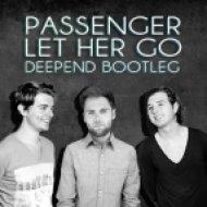 Passenger - Let Her Go (Deepend Bootleg)