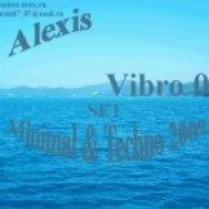 Dj Alexisn Bass - Vibro 003 Minimal & Techno   (Set)