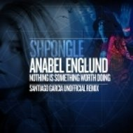 Shpongle feat. Anabel Englund - Nothing Is Something Worth Doing (Santiago Garcia Unofficial Remix)