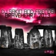 DJ Sakin & Friends - Braveheart 2013 (Vocal Mix)