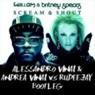 Will.I.Am & Britney Spears - Scream & Shout (Alessandro Vinai Bootleg)