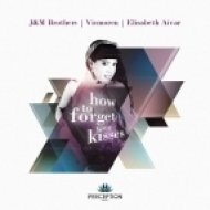 J&M Brothers, Vicmoren, Elisabeth Aivar - How To Forget Your Kisses (Original Mix)
