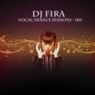 DJ Fira - Vocal Trance Sessions ()
