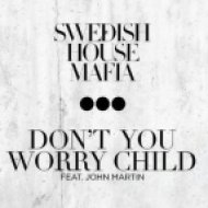 Swedish House Mafia & John Martin - Don\'t You Worry Child  (Zeni N & Dj Judi Go Slow Remix)