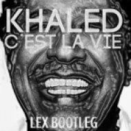 Khaled - C\'est La Vie (Lex Extended)