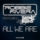 Robbie Rivera feat. Blake Lewis - All We Are  (KriZ Van Dee & Maxwell Mash-Up)