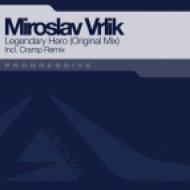 Miroslav Vrlik - Legendary Hero (Original Mix)