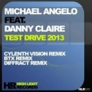 Michael Angelo feat Danny Claire - Test Drive 2013  (Diffract Remix)