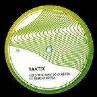 Taktix - Its The Way (Serum Refix)