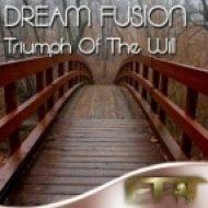 Dream Fusion - Triumph Of The Will (Eidos Remix)