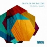 Death On The Balcony - Shade I Bring To You (Original Mix)
