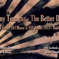 Danny Tenaglia - The Better Days ft. Cevin Fisher  (DJ Masse & MIB Remix 2013 - Radio Edit)