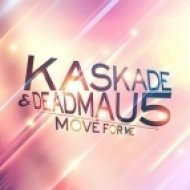 Kaskade & Deadmau5 - Move For Me (Redial Remix)