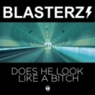 Blasterz - Does He Look Like A Bitch (Original Mix)