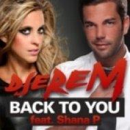 Djerem & Shana P - Back To You (ShyKerz Boy Bootleg Mix)