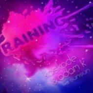 Kaskade & Adam K. feat. Sunsun - Raining (Soren Andrews Bootleg)