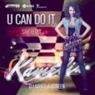 Kamelia & DJ Asher & Screen - U Can Do It  (Sam Xtd Remix)