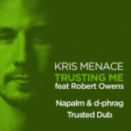Kris Menace feat Robert Owens - Trusting Me (Napalm & d-phrag Trusted Dub)
