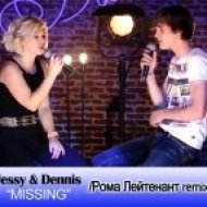 Jessy & Dennis - Missing (Рома Лейтенант Remix)