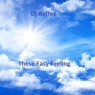 DJ Roffee - These Easy Feeling ()