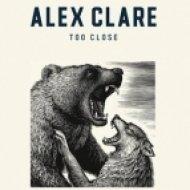 Alex Clare - Too Close (Dj Pasha Life)