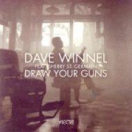 Dave Winnel ft. Sherry St. Germain - Draw Your Guns (Denzal Park Remix)