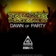 Destroyers & Aggresivnes - Dawn of Party (Poison Re-Rub)