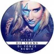 Kesha - Die Young (DJ Yonce Remix)