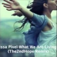 Melissa Pixel - What We Are Living For (The2ndHope Remix)