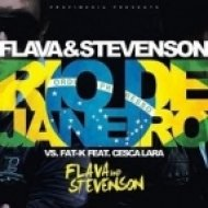 Flava and Stevenson vs Fat-K feat Cesca Lara - Rio De Janeiro (UniSelf 2k13 Remix)