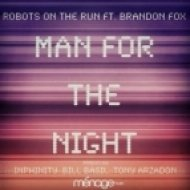 Robots On The Run Feat. Brandon Fox - Man For The Night (Inphinity Remix)
