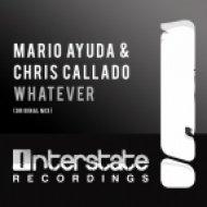 Mario Ayuda & Chris Callado  - Whatever  (Original Mix)