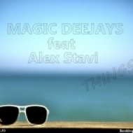 Magic Deejays feat. Alex Stavi - Things (Extended Version)