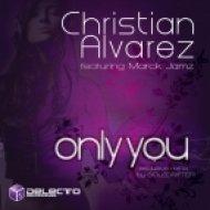 Christian Alvarez, Marck Jamz - Only You (Original Mix)