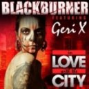 Blackburner, Geri X - In Love With the City (Synchronice Remix)  (Original Mix)