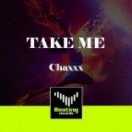 Chaxxx - Take Me (Original Mix)