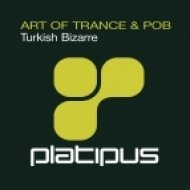 Art Of Trance & POB - Turkish Bizarre  (Original Mix)