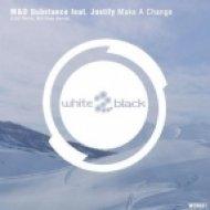 M&D Substance, Justify - Make A Change (EDU Remix)