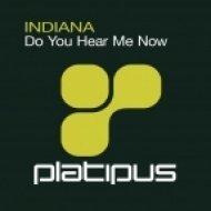 Indiana - Do You Hear Me Now (Original Mix)