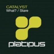 Catalyst - What? (Treasure Island Mix)