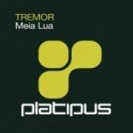 Tremor - Meia Lua  (Steve Gibbs Remix)
