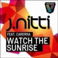J Nitti, Carerra - Watch The Sunrise  (Club Mix)