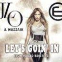 Jennifer Lopez & Muzzaik - Let\'s Goin\' In  (Elon Hadad Bootleg)