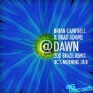 Brian Campbell, Brad Adams - @Dawn  (Zoo Brazil Remix)