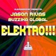 Jason Rivas & Muzzika Global - Elektro!!!  (Original Club Mix)