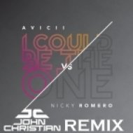 Avicii vs. Nicky Romero - I Could Be The One  (John Christian Remix)