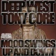 Deep West, Tony Core, Model Style - Mood Swings Up & Down  (Model Style Remix)