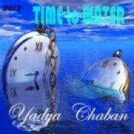 Yadya Chaban  -  Time To Water  ()